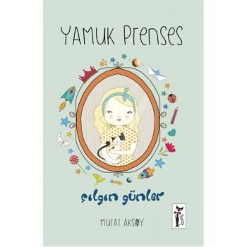 Yamuk Prenses -  Çılgın Günler / Murat Aksoy