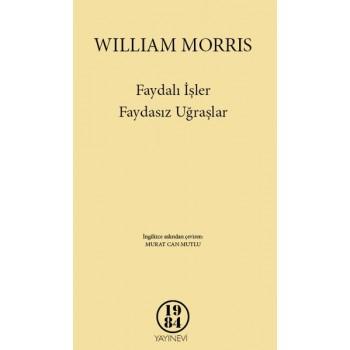 Faydalı İşler, Faydasız Uğraşlar / William Morris