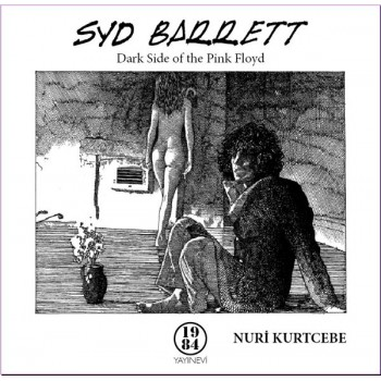 Syd Barrett - Dark Side of the Pink Floyd / Nuri Kurtcebe