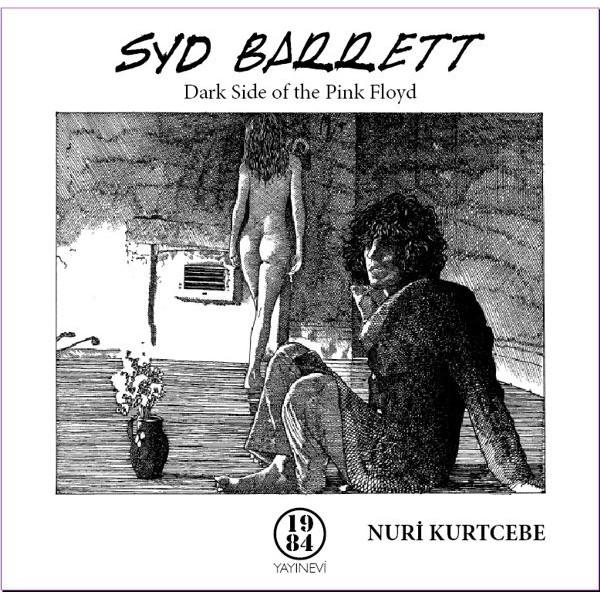 Syd Barrett - Dark Side of the Pink Floyd / Nuri Kurtcebe