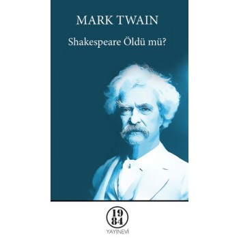 Shakespeare Öldü mü? / Mark Twain