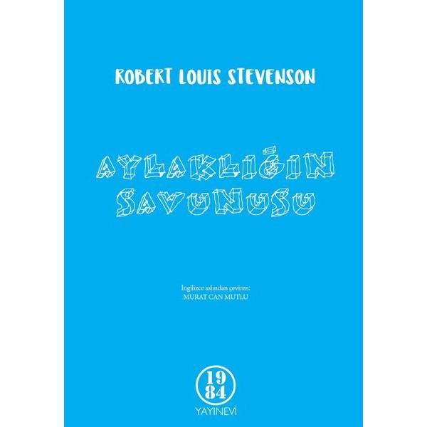 Aylaklığın Savunusu / Robert Louis Stevenson