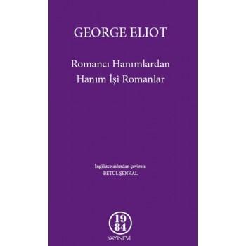 Romancı Hanımlardan Hanım İşi Romanlar / George Eliot