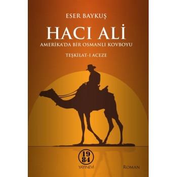 Hacı Ali  Amerika'da bir Osmanlı kovboyu – Teşkilat-ı Aceze / Eser Baykuş