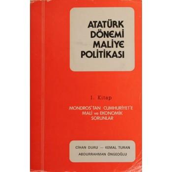 Atatürk Dönemi Maliye Politikası - 1. Kitap / Cihan Duru, ...