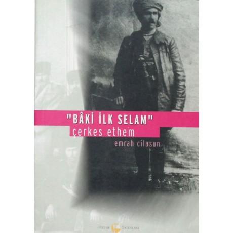 """""""Bâki İlk Selam"""" Çerkes Ethem"""