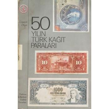 50 Yılın Türk Kâğıt Paraları / Cüneyt Ölçer