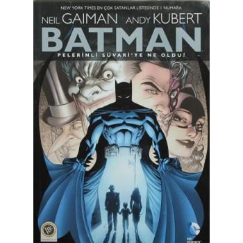 BATMAN - Pelerinli Süvari'ye Ne Oldu? / Nail Gaiman, Andy kubert