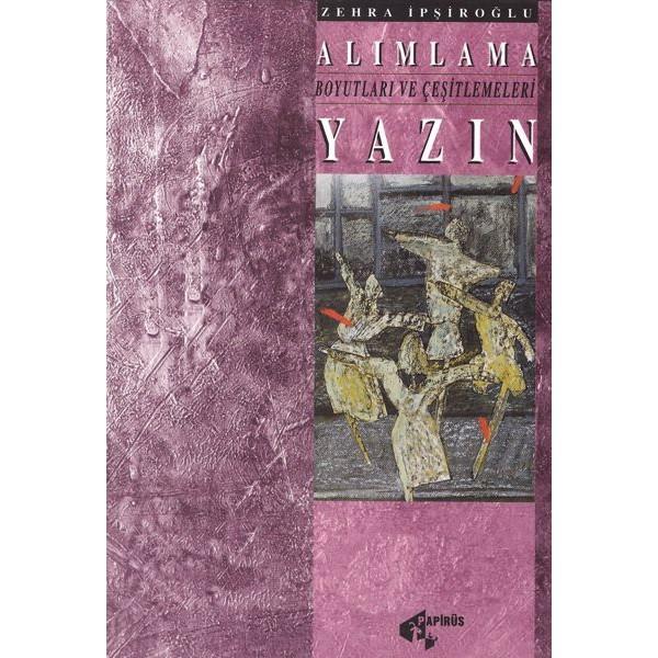 Alımlama Boyutları ve Çeşitlemeleri / Yazın / Nazan İpşiroğlu