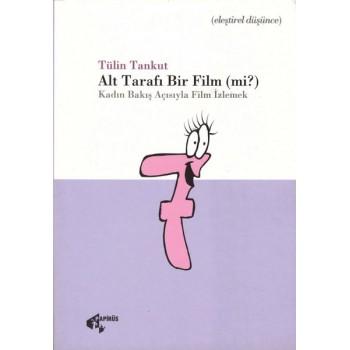 Alt Tarafı Bir Film (mi?) / Tülin Tankut