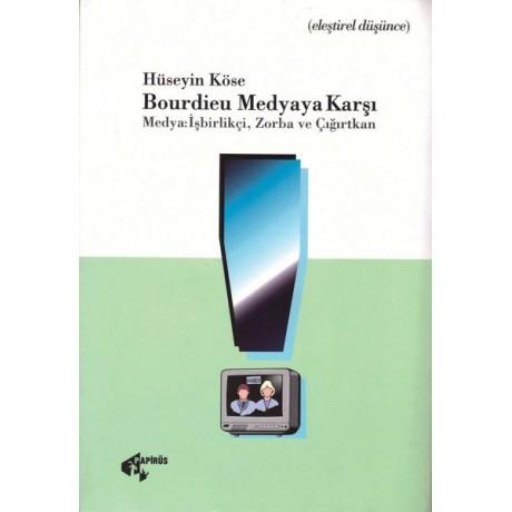 Bourdieu Medyaya Karşı - Medya: işbirlikçi, Zorba ve Çığırtkan
