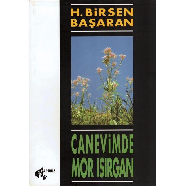 Canevimde Mor Isırgan / H. Birsen Başaran