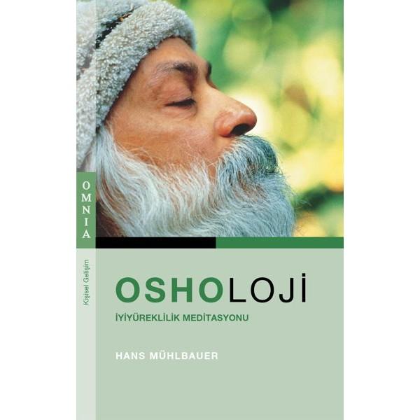 Osholoji - İyiyüreklilik Meditasyonu / Hans Mühlbauer