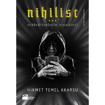 Nihilist (Reddedilenlerin Risaleleri) / Hikmet Temel Akarsu