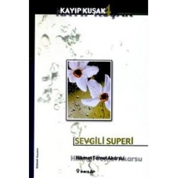 Sevgili Superi / Hikmet Temel Akarsu