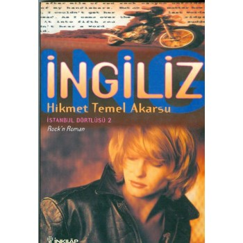 İstanbul Dörtlüsü 2: İngiliz / Hikmet Temel Akarsu