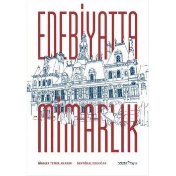 Edebiyatta Mimarlık / Hikmet Temel akarsu - Nevnihal Erdoğan