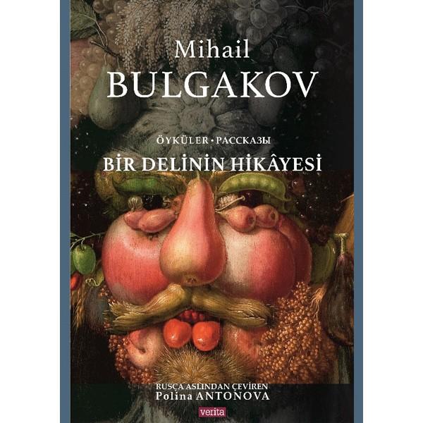 Bir Delinin Hikâyesi / Mihail Afanasyeviç BULGAKOV