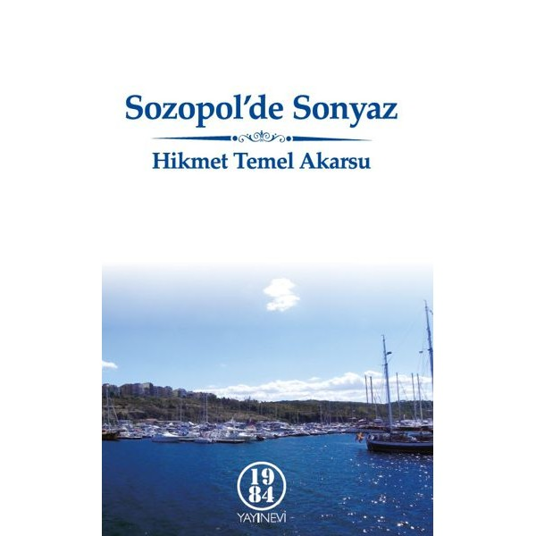 Sozopol'de Sonyaz / Hikmet Temel Akarsu