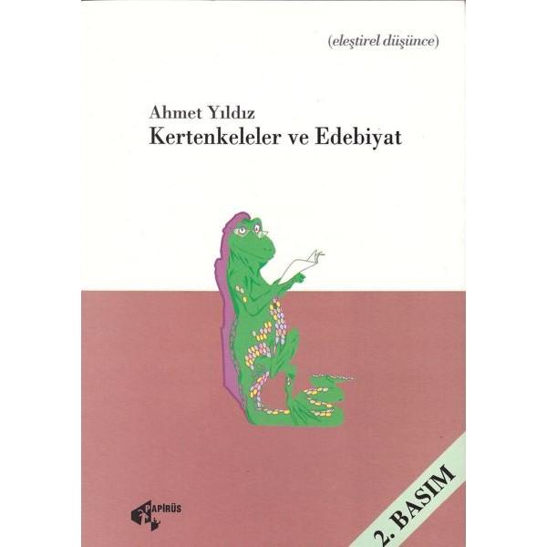 Kertenkeleler ve Edebiyat / Ahmet Yıldız