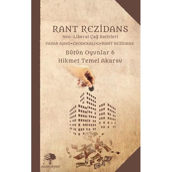 Rant Rezidans - Neo Liberal Çağ Satirleri / Hikmet Temel Akarsu