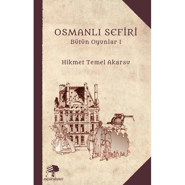 Osmanlı Sefiri / Hikmet Temel Akarsu