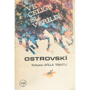 Ve Çeliğe Su Verildi / Ostrovski