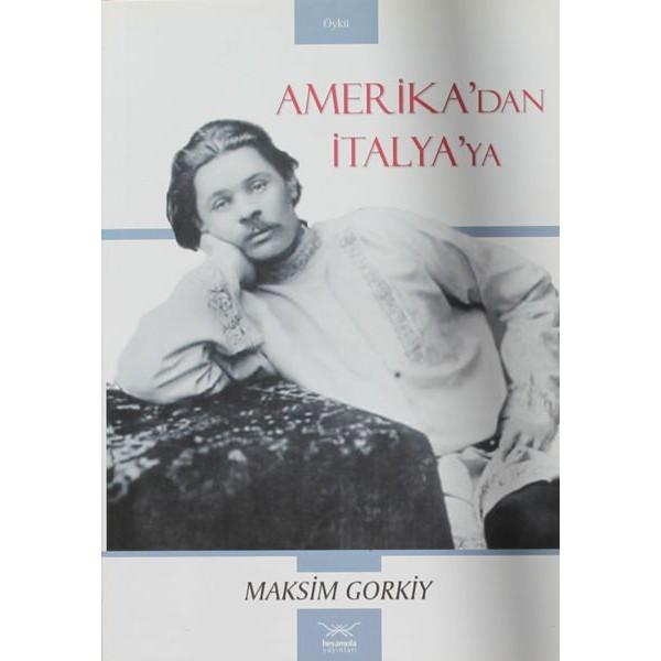 Amerika'dan İtalya'ya / Maksim Gorkiy