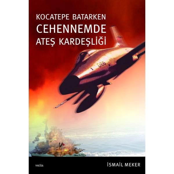 Kocatepe Batarken Cehennemde Ateş Kardeşliği / İsmail Meker
