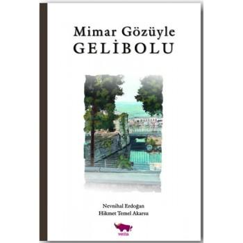 Mimar Gözüyle Gelibolu / Nevnihal Erdoğan - Hikmet Temel Akarsu