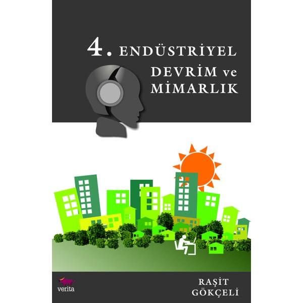 4. Endüstriyel Devrim ve Mimarlık / Raşit Gökçeli