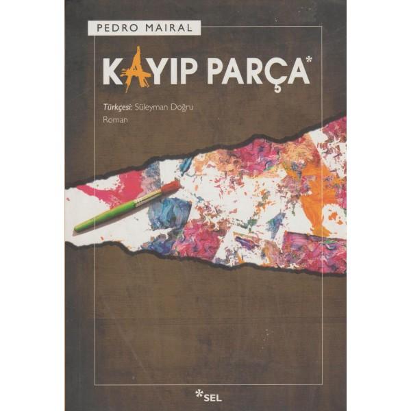 Kayıp Parça/Pedro Mairal