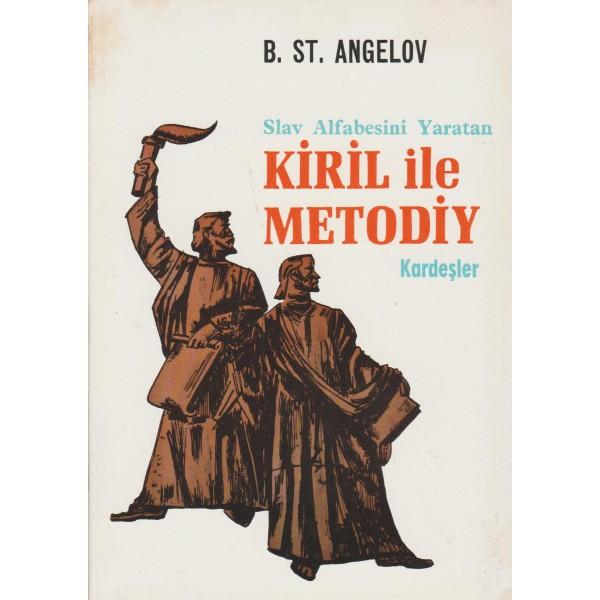 Slav Alfabesini Yaratan Kiril ile Metodiy/B. St. Angelov