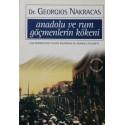 ANADOLU VE RUM GÖÇMENLERİN KÖKENİ 1922 Emperyalist Yunan Politikası ve Anadolu Felaketi / Georgios Nakracas
