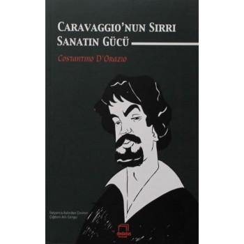 Caravaggio'nun Sırrı Sanatın Gücü / Costantino D'Orazio