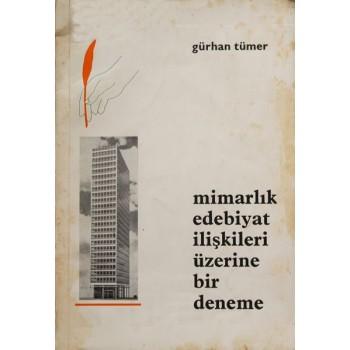 Mimarlık Edebiyat İlişkileri Üzerine Bir Deneme / Gürhan Tümer