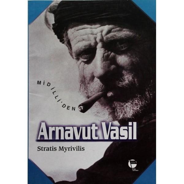 Midilli'den Arnavut Vasil / Stratis Myrivilis